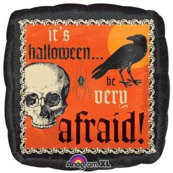 18'' It's Halloween Be Very Afraid!
