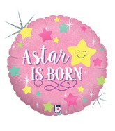 """18"""" Holographic Packaged A Star Is Born - Girl Balloon"""