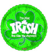 "18"" I'm Not Irish Kiss Me"