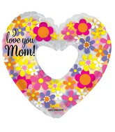 """36"""" I Love You Mom! Shape Clearview Balloon"""