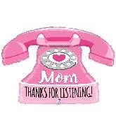 """33"""" Shape Mom Thanks for Listening Phone Foil Balloon"""