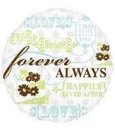 """18"""" Forever Always Mylar Balloon"""